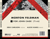 Morton Feldman: For John Cage <br> Eric Carlson, Aleck Karis <br> BRIDGE 9498