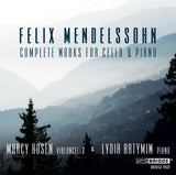 Felix Mendelssohn: Complete Works for Cello and Piano <br> Marcy Rosen, Lydia Artymiw <br> BRIDGE 9501