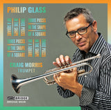 Philip Glass: Three Pieces in the Shape of a Square <br> Craig Morris, Trumpet <br> BRIDGE 9508