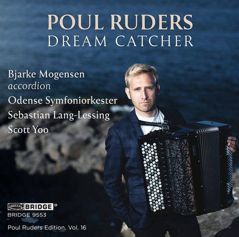 Poul Ruders: Dream Catcher <br> Poul Ruders Edition, Vol. 16 <br> BRIDGE 9553