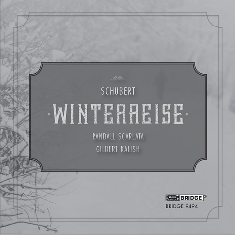Winterreise <br> Randall Scarlata, Gilbert Kalish <BR> BRIDGE 9494