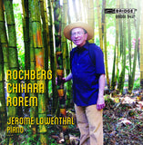 Jerome Lowenthal, Rochberg, Chihara, Rorem <BR> BRIDGE 9417