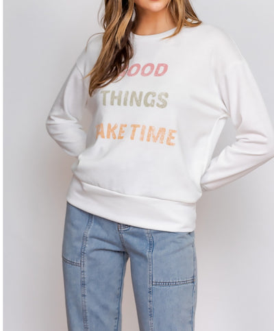 Good Things Take Time Pullover