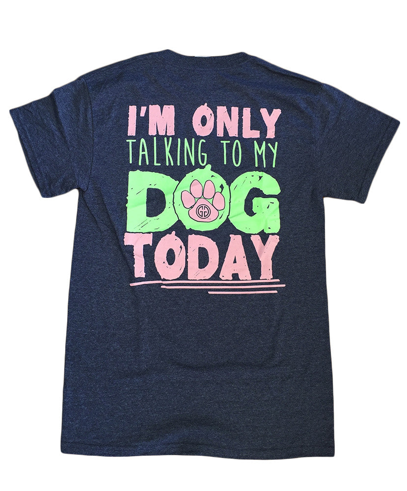 Girlie Girl - Talking To My Dog Tee