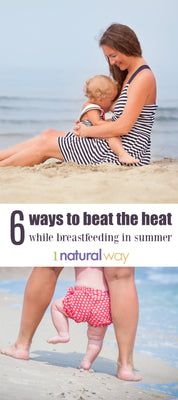 1 Natural Way - 6 Ways to beat the heat while breastfeeding in summer