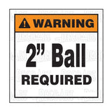 "Decal, ""WARNING - 2"" Ball Required."""