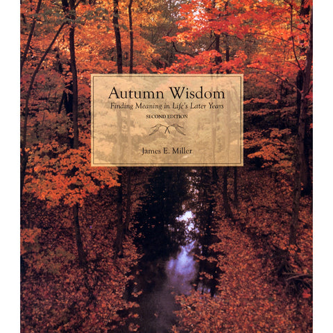 Autumn Wisdom: Finding Meaning in Life's Later Years - The Book