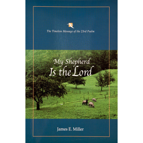 My Shepherd is the Lord: The Timeless Message of the 23rd Psalm - The Book