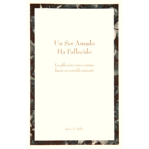 Un Ser Amado Ha Fallecido: La Aflicción Como Camino Hacia Su Restablecimiento (One You Love Has Died in Spanish) - The Book