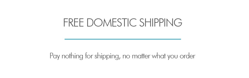 DOMESTIC SHIPPING IS FREE