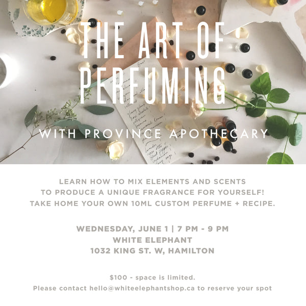 The Art of Perfuming at White Elephant in Hamilton | June 1st