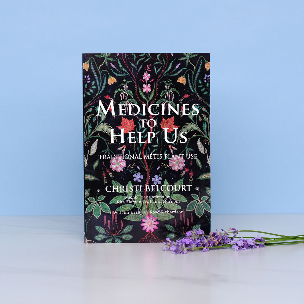 Medicines to Help Us: Traditional Métis Plant Use