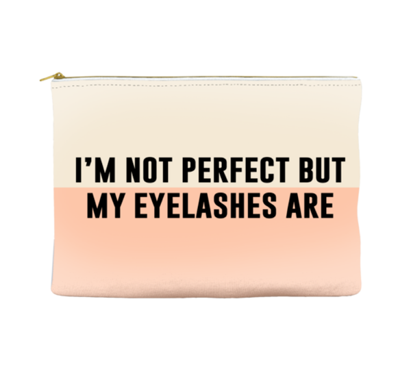 I'm not perfect but my eyelashes are - Pouch (more colors)