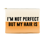 I'm not perfect but my hair is - Pouch (more colors)