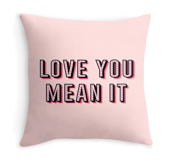 Love you. Mean it. - Decor Pillow (more colors)