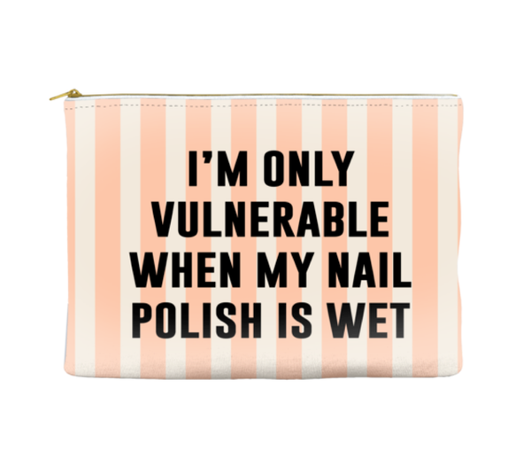I'm only vulnerable when my nail polish is wet - Striped Pouch (more colors)