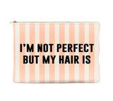 I'm not perfect but my hair is - Striped Pouch (more colors)
