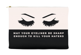 May Your Eyeliner Be Sharp Enough To Kill Your Haters Makeup Bag, Makeup Pouch, Custom Bag (More Colors)