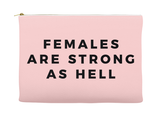 Females Are Strong As Hell Makeup Bag, Makeup Pouch, Custom Bag (More Colors)