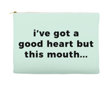 I've Got A Good Heart But This Mouth Makeup Bag, Makeup Pouch, Custom Bag (More Colors)