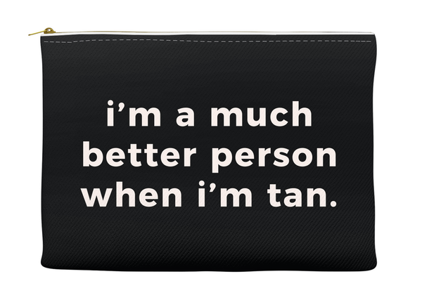 I'm A Much Better Person When I'm Tan Makeup Bag, Makeup Pouch, Custom Bag (More Colors)