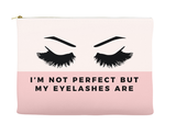 I'm Not Perfect But My Eyelashes Are Makeup Bag, Makeup Pouch, Custom Bag (More Colors)