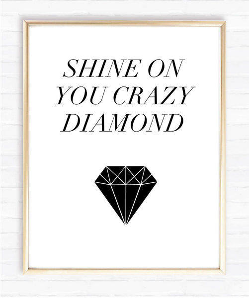 Shine on you crazy diamond - Instant Download Print