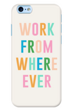 Work From Wherever Phone Case