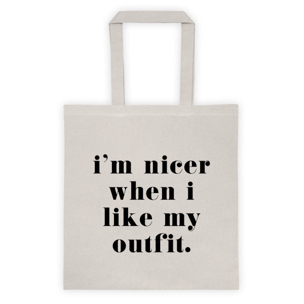 I'm nicer when I like my outfit tote bag - Natural