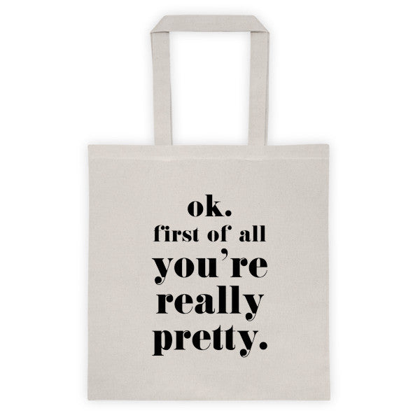 Ok. First Of All You're Really Pretty. Tote Bag - Natural