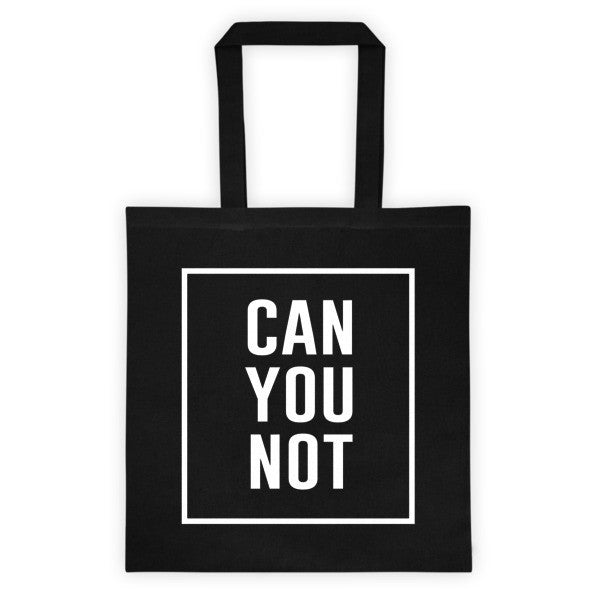 CAN YOU NOT Tote Bag - Black