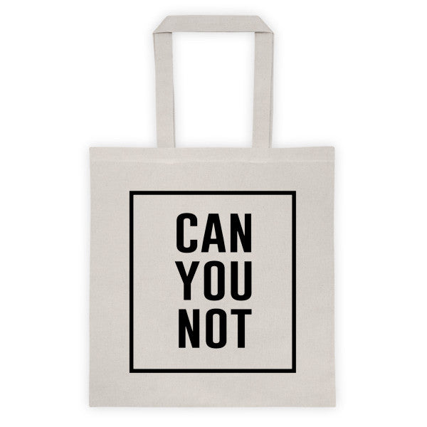 CAN YOU NOT Tote Bag - Natural
