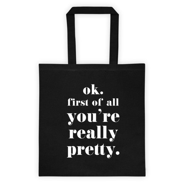 Ok. First Of All You're Really Pretty Tote bag - Black
