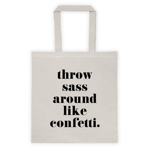 Throw Sass Around Like Confetti Tote bag - Natural