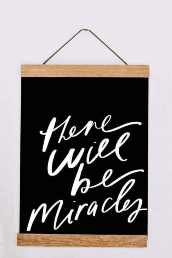 There Will Be Miracles Print
