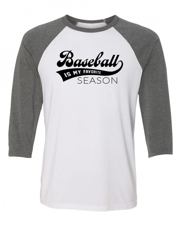 "Adult ""Baseball Is My Favorite Season"" 3/4-Length Sleeve Baseball Tee"
