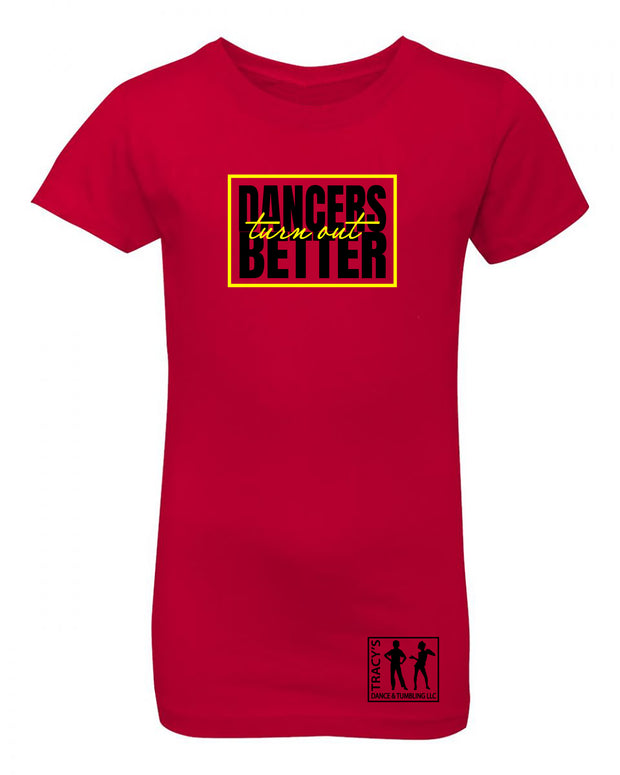 "Girls ""Dancers Turn Out Better"" Jersey Cotton Princess Tee"