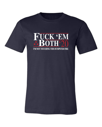 "Adult ""F*** 'Em Both 2020"" Jersey Cotton Short Sleeve Tee"