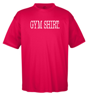 "Adult Moisture Wicking ""Gym Shirt."" Fitness Tee"