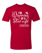 "Adult ""I'm Dreaming of a Silent Night - A Tired Mom"" Jersey Cotton Short Sleeve Tee"