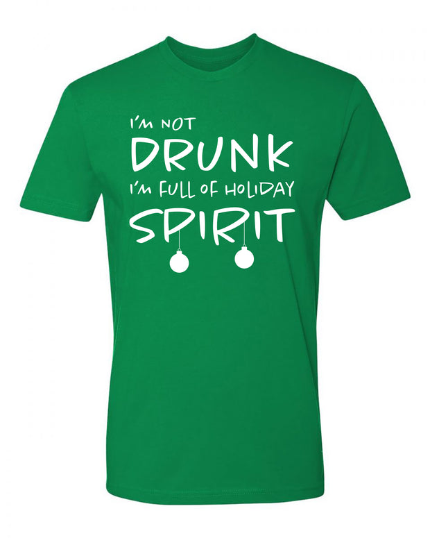 "Adult ""I'm Not Drunk I'm Full of Holiday Spirit"" Jersey Cotton Short Sleeve Tee"