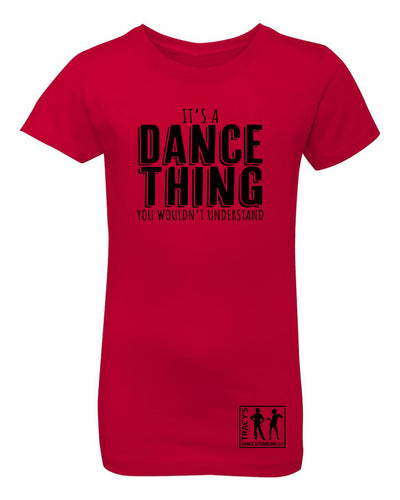 "Girls ""It's A Dance Thing You Wouldn't Understand"" Jersey Cotton Princess Tee"