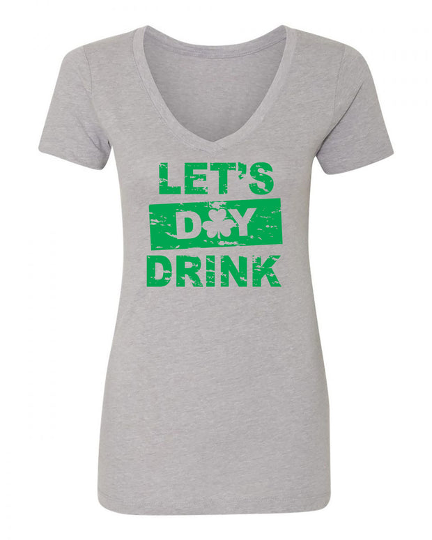 "Ladies ""Let's Day Drink"" St. Paddy's Day Poly/Cotton Ideal V-Neck Tee"