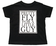"Toddler Boy's Fine Jersey Short Sleeve ""Pretty Fly For a Little Guy"" Tee - Black"
