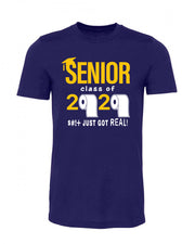 "Adult ""Senior: Class of 2020 - Sh*t Just Got Real"" Jersey Cotton Short Sleeve Tee - School Colors"