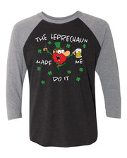 "Adult ""The Leprechaun Made Me Do It"" 3/4 Length Triblend Baseball Tee"