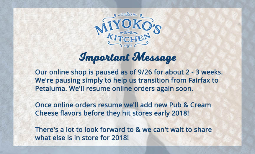 Important Message  Our online shop is paused as of 9/26 for about 2 - 3 weeks. We're pausing simply to help us transition from Fairfax to Petaluma. We'll resume online orders again soon.  Once online orders resume we'll add new Pub & Cream Cheese flavors before they hit stores early 2018! There's a lot to look forward to & we can't wait to share what else is in store for 2018!