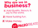 Why are we in business - Paleo Treats sign