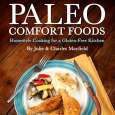 PALEO COMFORT FOODS: HOMESTYLE COOKING FOR A GLUTEN FREE KITCHEN