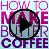 Butter Coffee Video